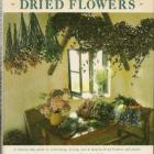 1987 Malcolm Hillier's 'Decorating With Dried Flowers', A How-To Bible
