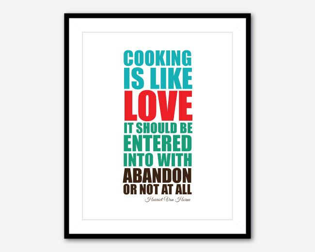 Cooking is like love it should be entered into by snewberrydesigns