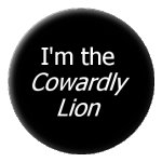 "I'm the Cowardly Lion Black 1"" Inch Button"