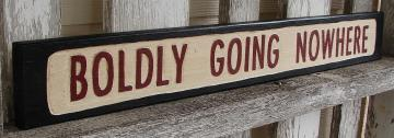 Boldly Going Nowhere sign