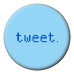 "Tweet 1"" Inch Button"