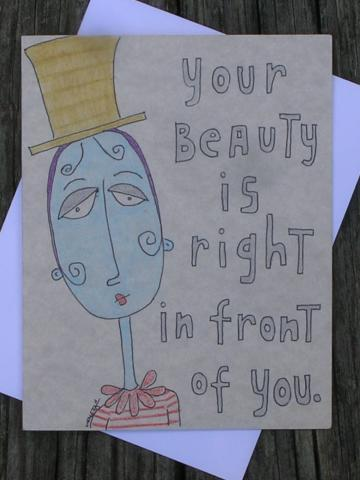 Your Beauty Is Right In Front Of You Card