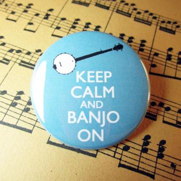 Keep calm and Banjo On Musical Pinback Button Badge 1.75 inch pin