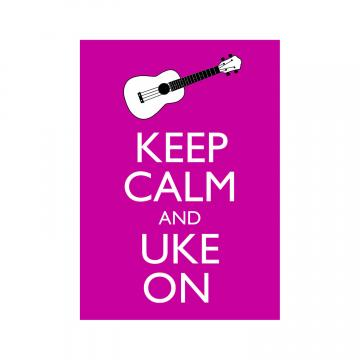 "Keep Calm and Uke On 5x7 Poster Print You choose colour (Dragon Fruit Shown) Poster Print 5x7"" Buy 2 Get a 3rd FREE"