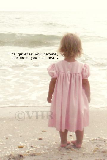 &quot;The quieter you become&quot; Print